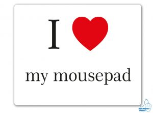 I love my mousepad Mousepad
