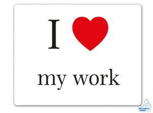 I love my work Mousepad